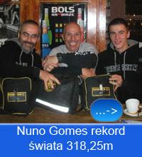 <h2>NUNO GOMES REKORD ŚWIATA 318,25m W POLSCE</h2>